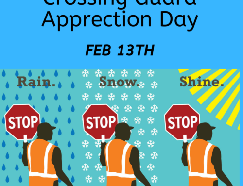 Feb. 13th: National Crossing Guard Appreciation